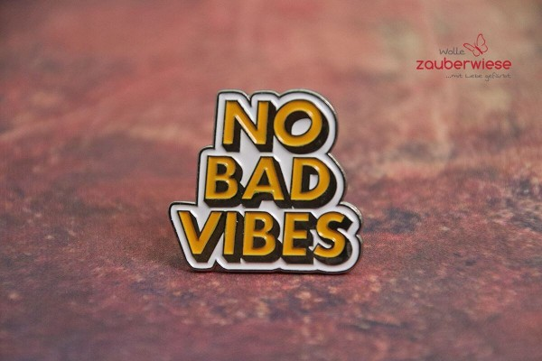 Emaille Pin NO BAD VIBES